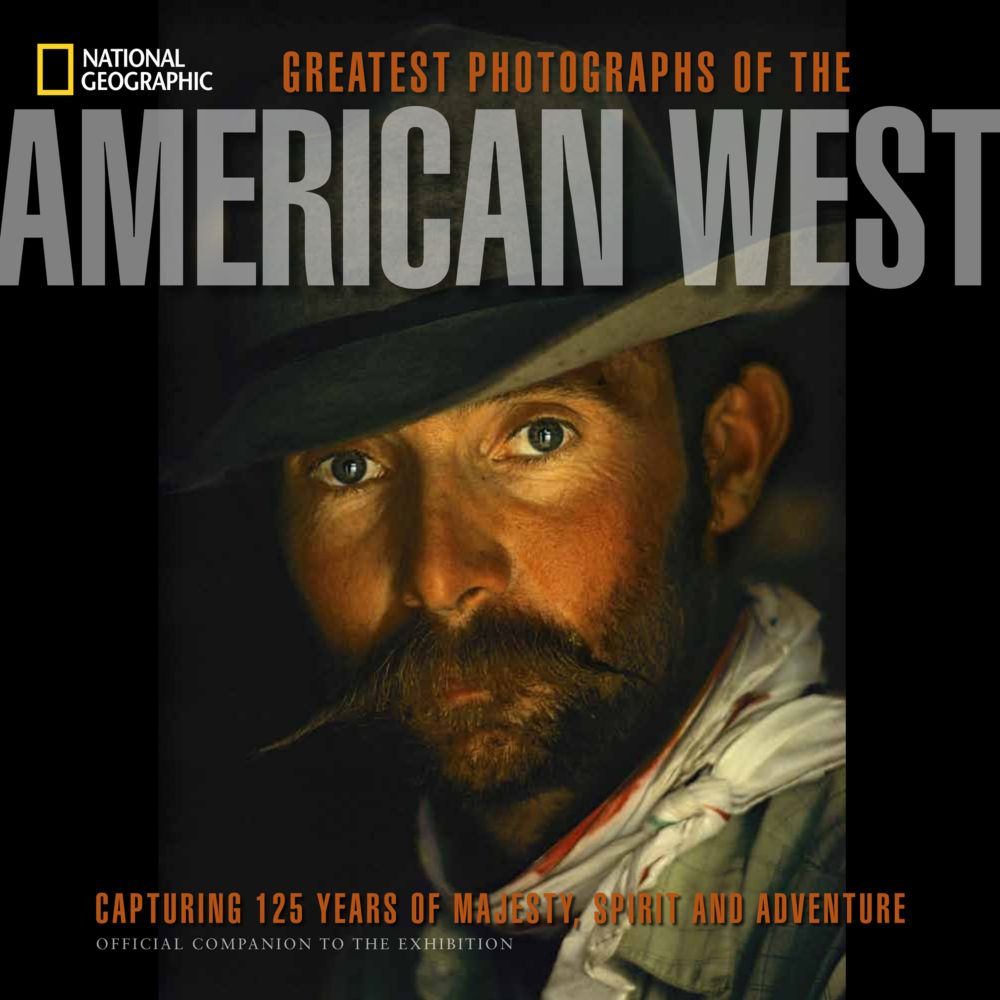 National Geographic Greatest Photographs of the American West