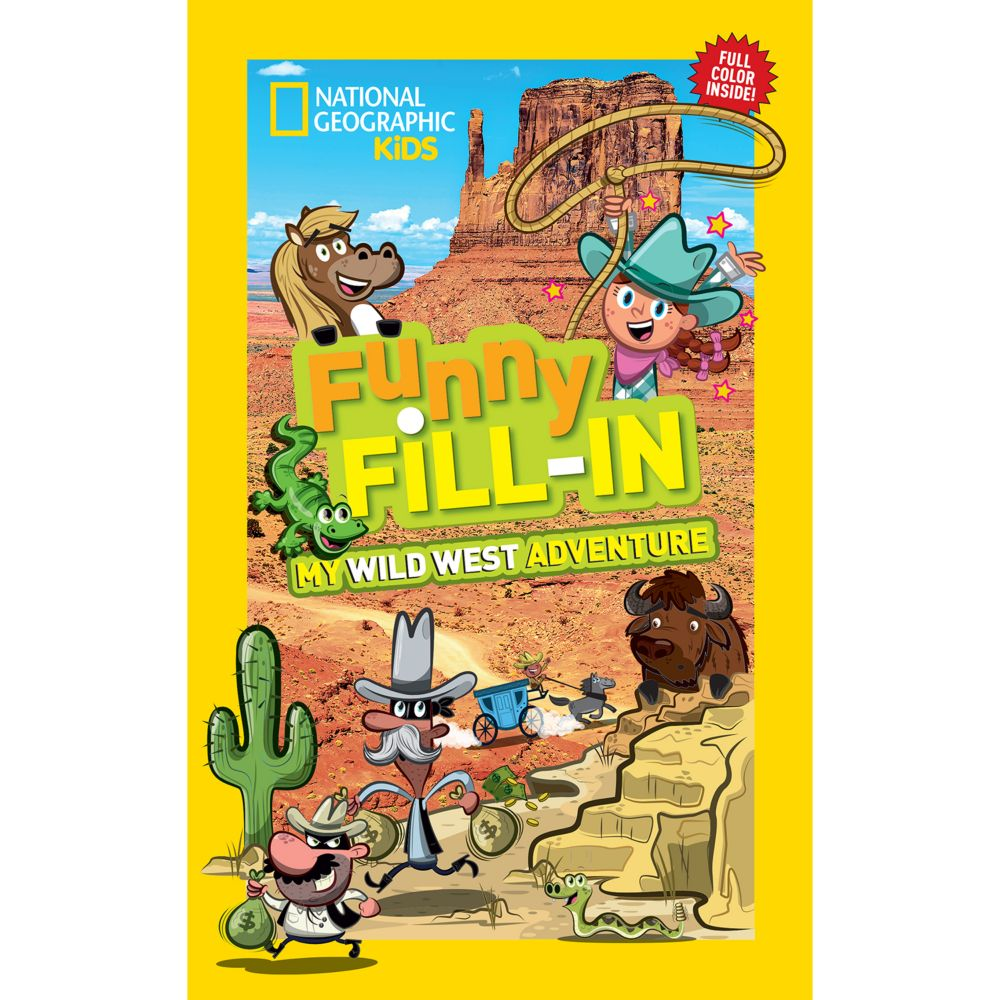 National Geographic Kids Funny Fill-in: My Wild West Adventure