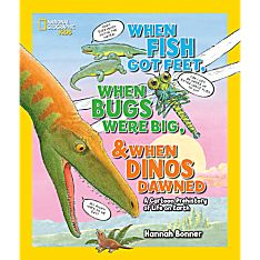 When Fish Got Feet, When Bugs Were Big, and When Dinos Dawned