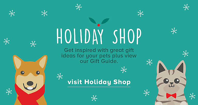 Holiday Shop ... Get inspiried with great gift ideas for your pets. Visit Holiday Shop >