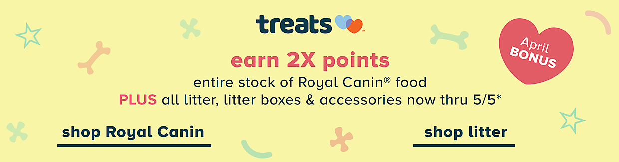 2x Treats Loyalty Points on Royal Canin & Litter/Litter Accessories