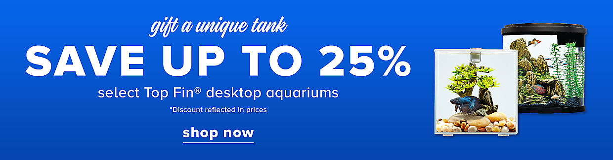 Save Up to 25% Select Top Fin Desktop Aquariums
