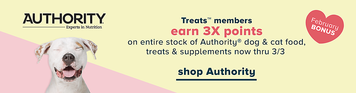 Treats™ members earn 3X points on entire stock of Authority® dog & cat food, treats & supplements now thru 3/3.  Shop Authority  (heart burst) February BONUS