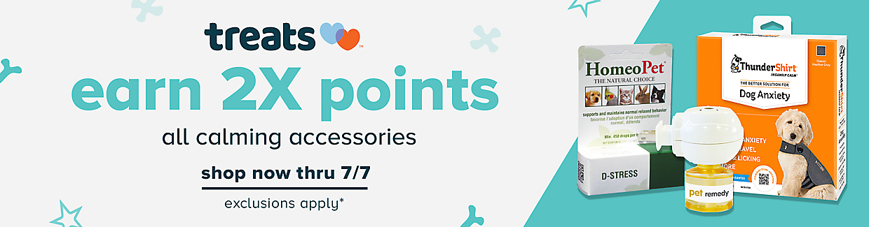 Now through July 7th, Treats™ members can earn 2x points on all calming accessories purchase. Shop now.
