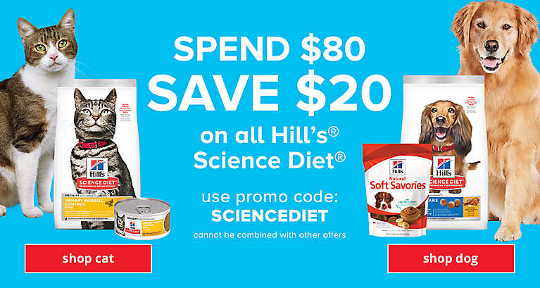 Spend $80, get $20 off all Hill's® Science Diet® dog & cat products