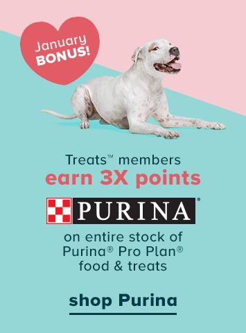 Treats™ members earn 3X points on entire stock of Purina® Pro Plan® dog & cat food & treats
