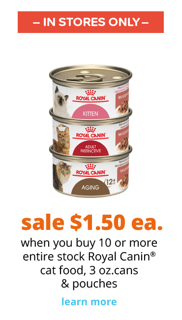 sale $1.50 ea when you buy 10 or more entire stock Royal Canin® cat food, 3 oz. cans