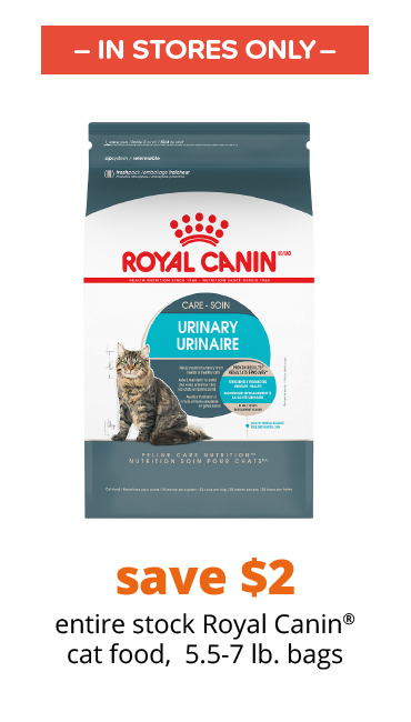 save $2 entire stock Royal Canin® cat food,  5.5-7 lb. bags