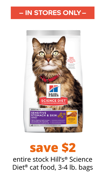 save $2 entire stock Hill's® Science Diet® cat food, 3-4 lb. bags