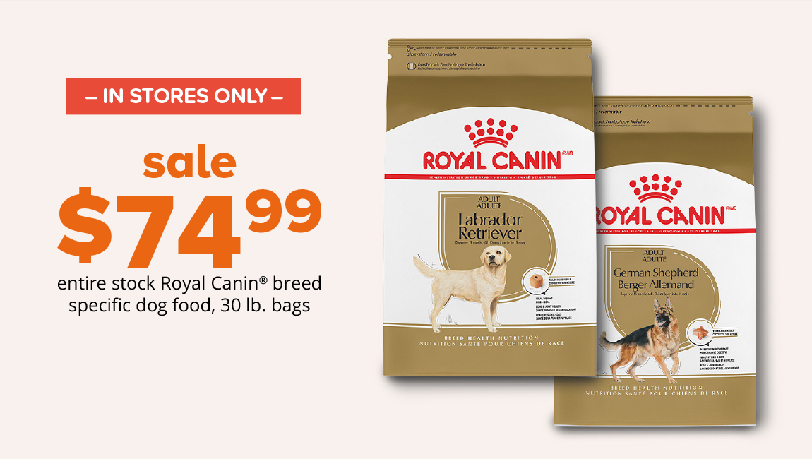 entire stock Royal Canin® breed specific dog food, 30 lb. bags