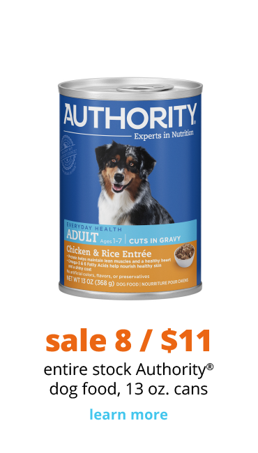 sale 8/$11 entire stock Authority® dog food, 13 oz. cans
