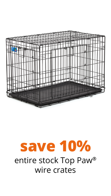 save 10% entire stock Top Paw® wire crates