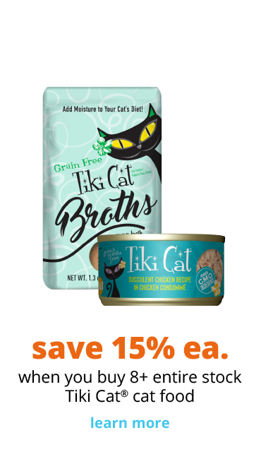 save 15%  ea. when you buy 8+ entire stock Tiki Cat® cat food