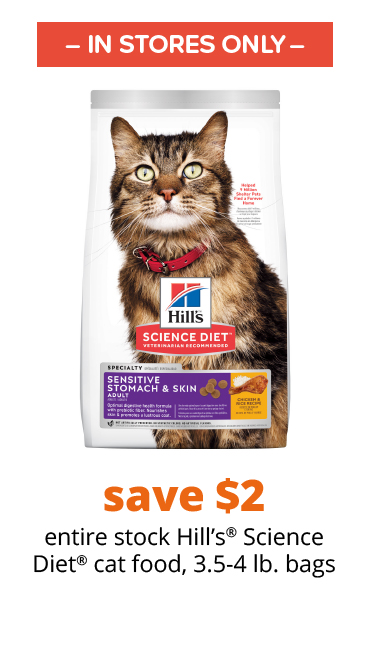 save $2 entire stock Hill's Science Diet® cat food, 3.5-4 lb. bags