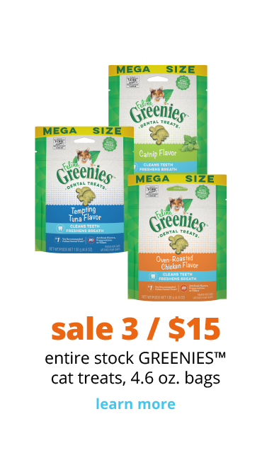 sale 3 / $15 entire stock GREENIES™ cat treats, 4.6 oz. bags