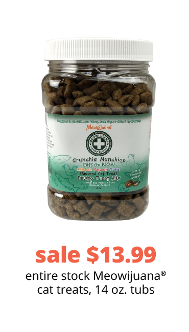 sale $13.99 entire stock Meowijuana® cat treats, 14 oz. tubs