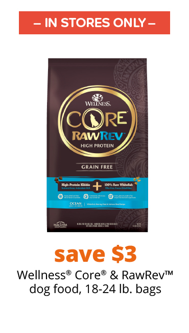 save $3 Wellness® Core® & Core® RawRev™ dog food, 18-24 lb. bags