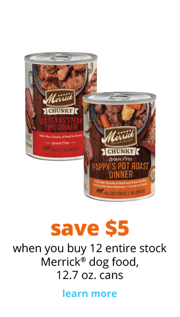 save $5 when you buy 12 entire stock Merrick® dog food,  12.7 oz. cans