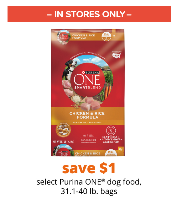 save $1 select Purina ONE® dog food, 31.1-40 lb. bags