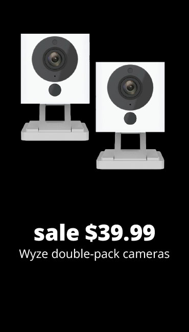 sale $39.99 Wyze double-pack cameras