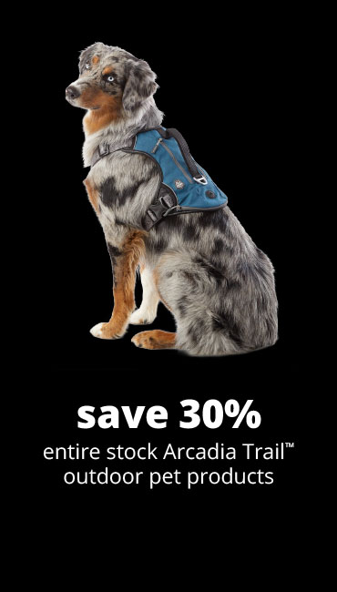 save 30% entire stock Arcadia Trial™ outdoor pet products