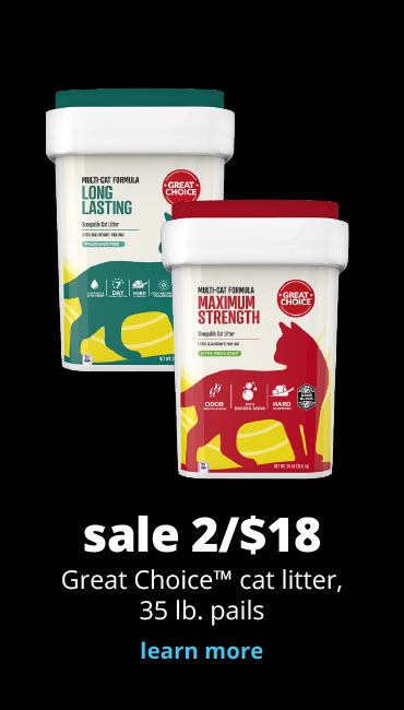 sale 2/$18 Great Choice™ cat litter, 35 lb. pails