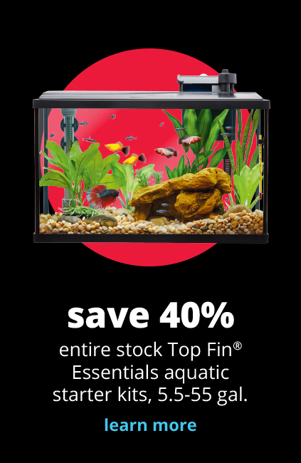 save 40%  entire stock Top Fin® Essentials aquatic starter kits, 5.5-55 gal.