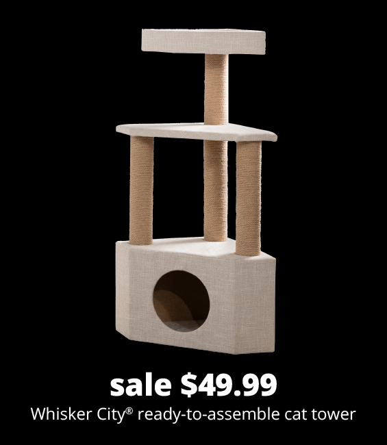 sale $49.99	Whisker City® ready-to-assemble cat tower
