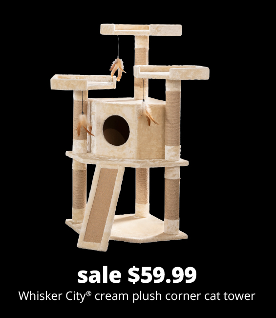 sale $59.99	Whisker City® cream plush corner cat tower