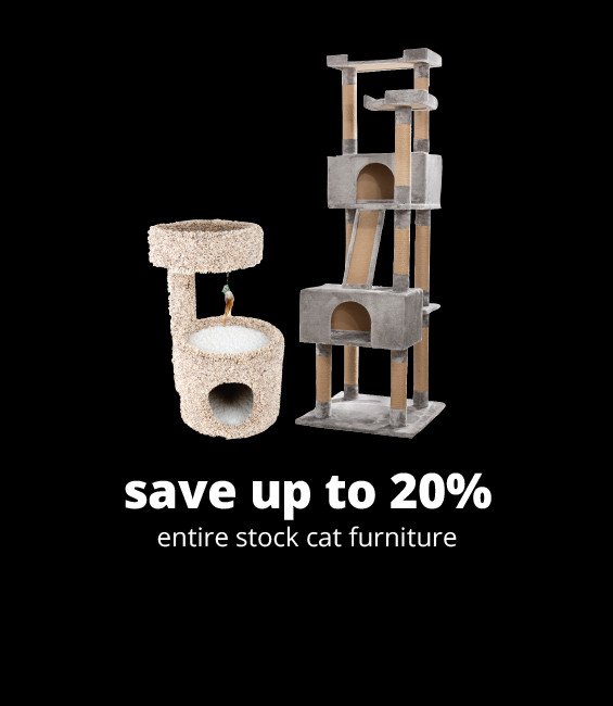 save up to 20%	entire stock cat furniture