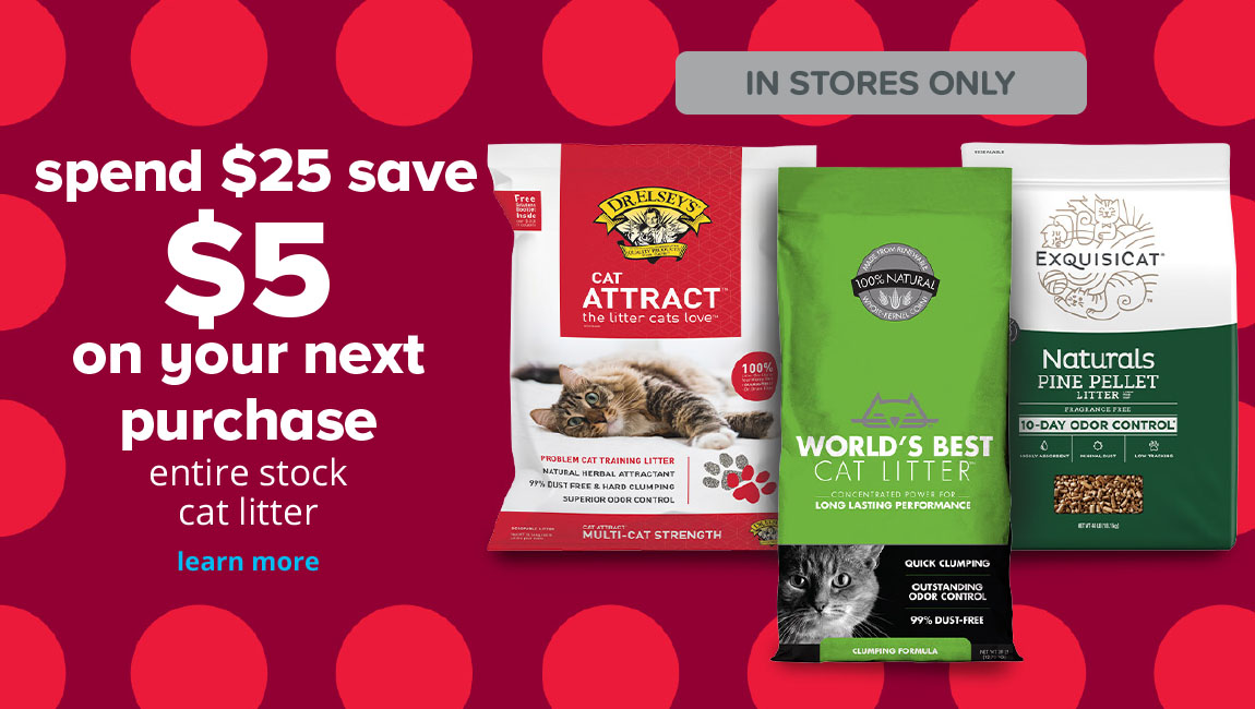 spend $25 save $5 on your next purchase entire stock cat litter