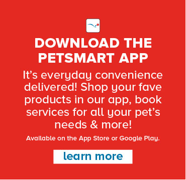 Download the PetSmart App. It's everyday convenience delivered! Get a personalized experience, book services for all your pet's needs and more! Learn more
