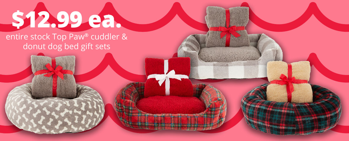 $12.99 ea. entire stock Top Paw® cuddler & donut dog bed gift sets