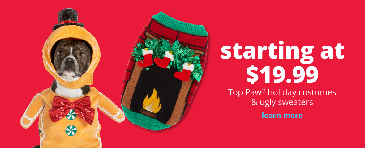 starting at $19.99 Top Paw® holiday costumes & ugly sweaters