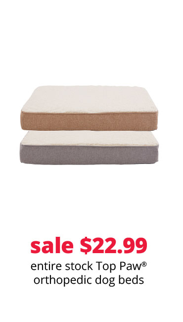 sale $22.99 entire stock Top Paw® orthopedic dog beds