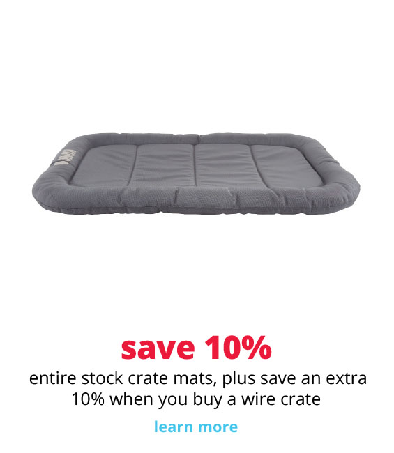 save 10%  entire stock crate mats, plus save an extra 10% when you buy a wire crate