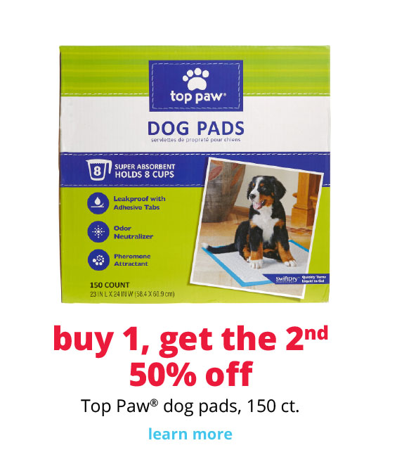 buy 1, get the 2nd  50% off Top Paw® dog pads, 150 ct.