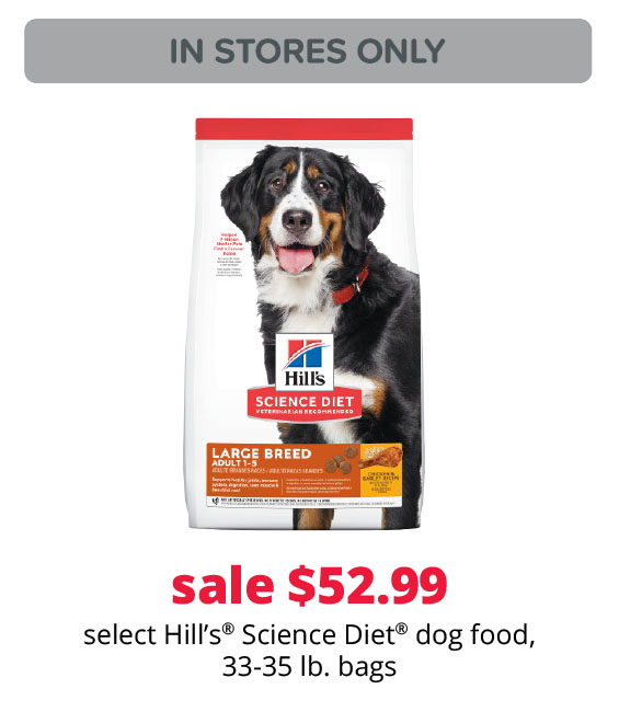 sale $52.99 select Hill's® Science Diet® dog food, 33-35 lb. bags