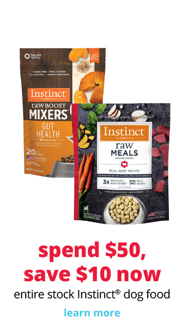 spend $50, save $10 now entire stock Instinct® dog food