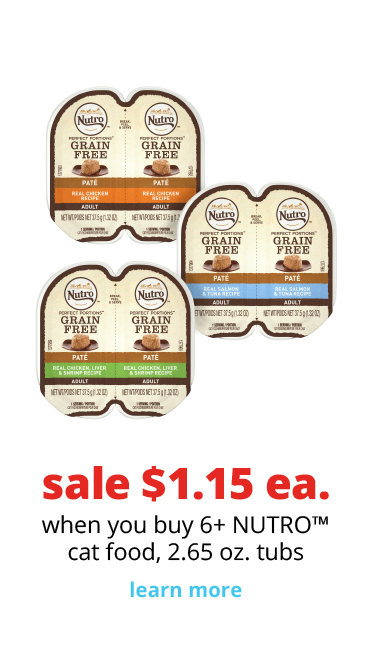 sale $1.15 ea.	when you buy 6+ NUTRO™ cat food, 2.65 oz. tubs