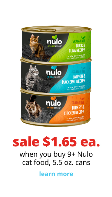 sale $1.65 ea.	when you buy 9+ Nulo cat food, 5.5 oz. cans