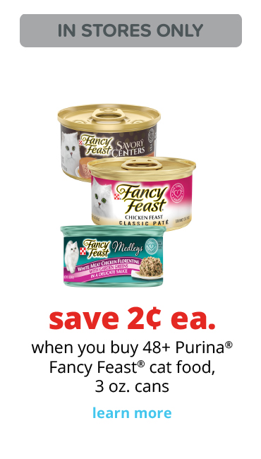 save 2¢ ea. 	when you buy 48+ Purina® Fancy Feast® cat food, 3 oz. cans