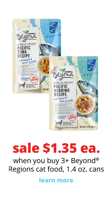 sale $1.35 ea.	when you buy 3+ Beyond® Regions cat food, 1.4 oz. cans