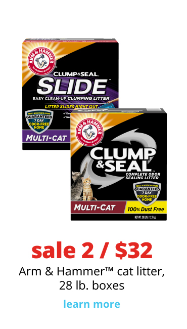 sale 2 / $32	Arm & Hammer™ cat litter, 28 lb. boxes