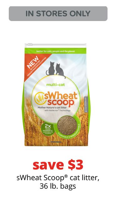 save $3	sWheat Scoop® cat litter, 36 lb. bags