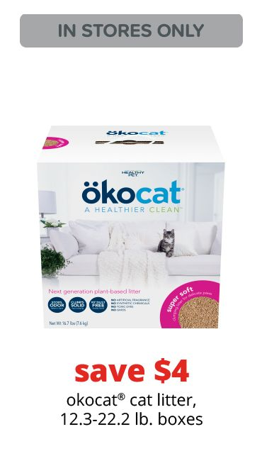 save $4	okocat® cat litter, 12.3-22.2 lb. boxes