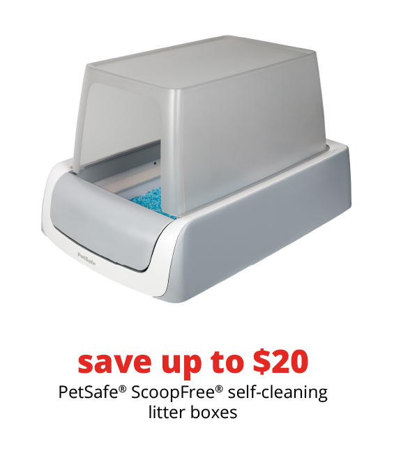 save up to $20 	PetSafe® ScoopFree® self-cleaning litter boxes