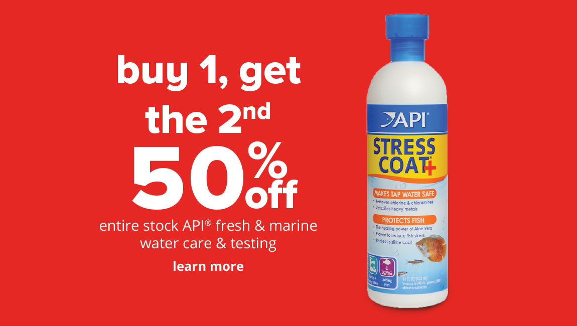 buy 1, get the 2nd 50% off	entire stock API® fresh & marine water care & testing