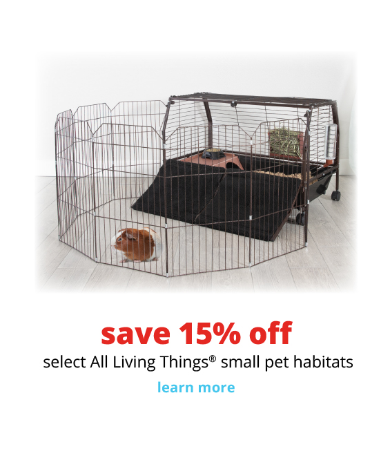 save 15% off	 select All Living Things® small pet habitats