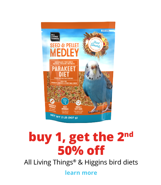 buy 1, get the 2nd 50% off	All Living Things® & Higgins bird diets